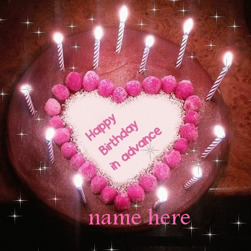 Write Any Name On Happy Birthday In Advance Gif Gifaya